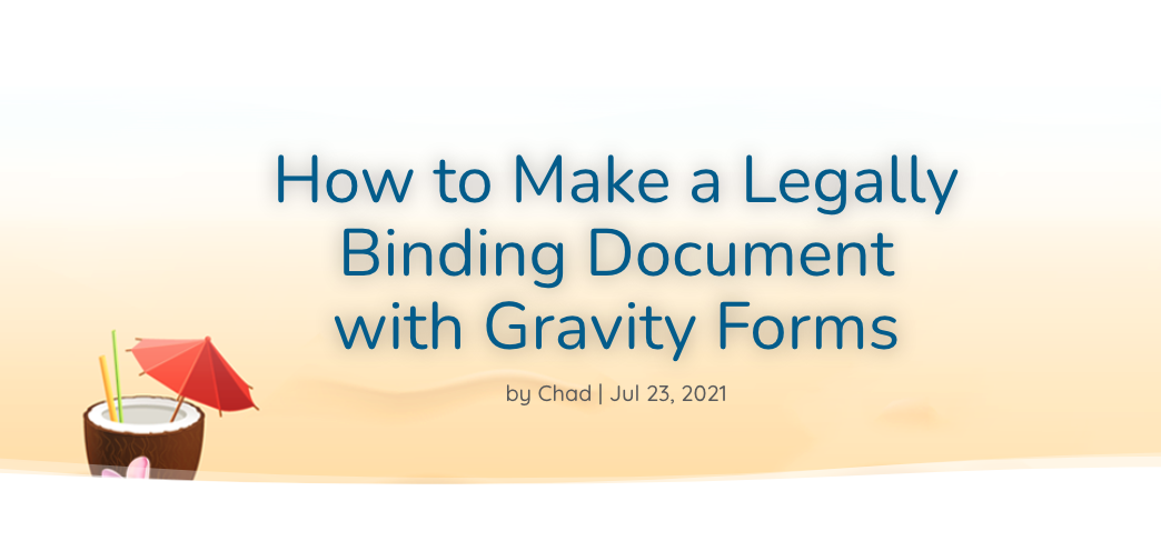 How to Make a Legally Binding Document with GravityForms