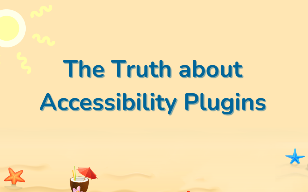 The Truth about Accessibility Plugins